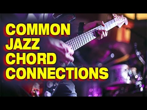 GUITAR THEORY: Common Jazz Chord Connections