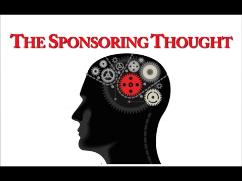 The True Cause Of Everything... The Sponsoring Thought