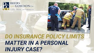 Do Insurance Policy Limits Matter in a Personal Injury Case?   Orlando Personal Injury Attorney
