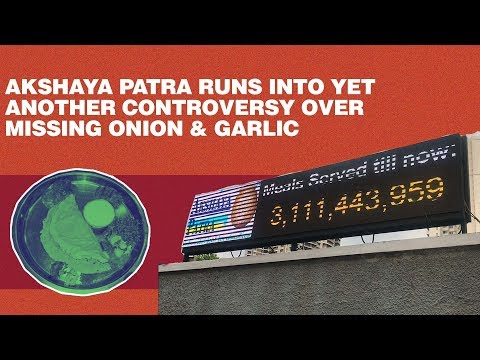 Akshaya Patra's midday meal runs into yet another controversy over missing onion & garlic
