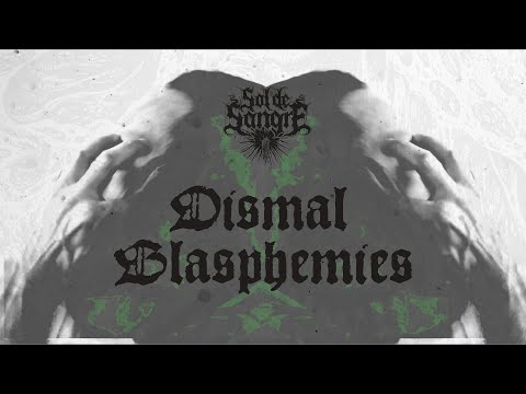 SOL DE SANGRE - Dismal Blasphemies