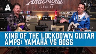 King of The Lockdown Guitar Amps... Yamaha THRII vs The BOSS Katana Air!