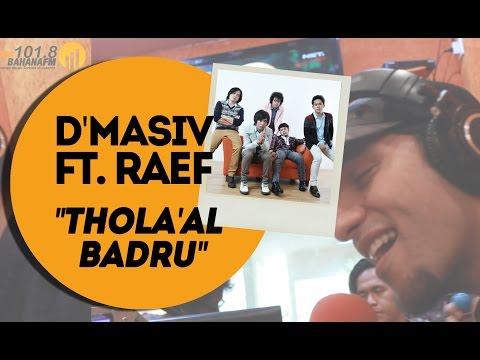 D'Masiv ft. Raef - Thola'al Badru on Bahana FM
