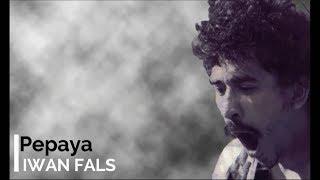 Gambar cover Iwan Fals - Pepaya + Lirik - Lagu Tidak Beredar