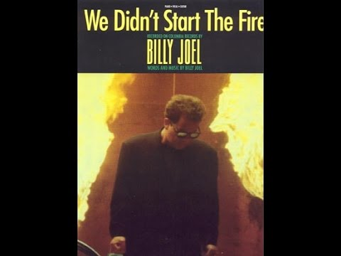 we didnt start the fire essay We didn't start the fire was the first single from joel's 1989 album storm front its lyrics are a chronological list of people, events and issues from the first 40 years of billy joel's life, beginning in 1949.