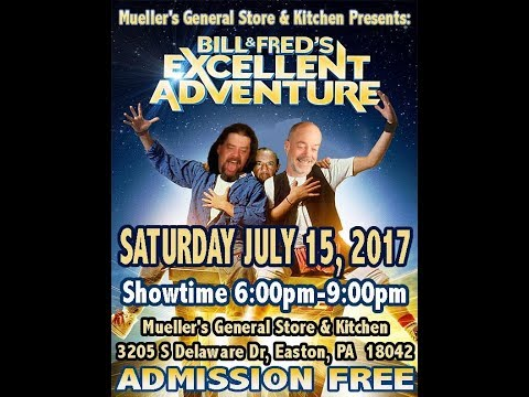 BILL & FRED'S EXCELLENT ADVENTURE (SET 1) 07-15-17