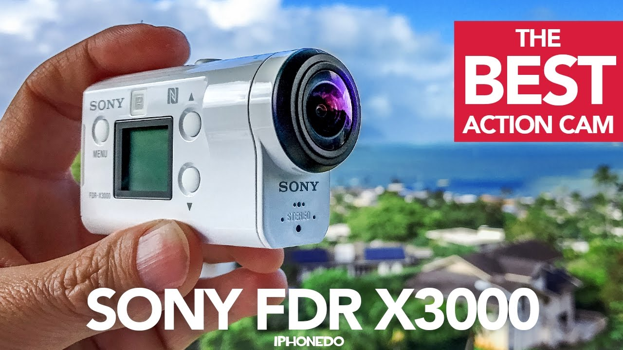 The Best Action Camera — Sony FDR X3000 In-Depth Review ...