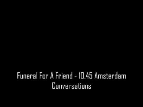 Funeral For A Friend - 10.45 Amsterdam Conversations mp3
