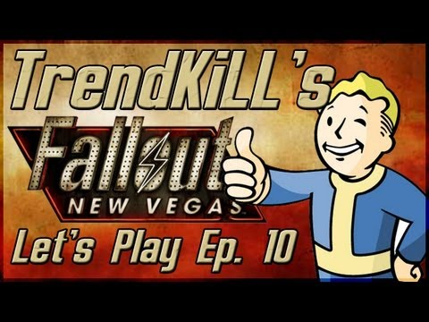 Fallout: New Vegas - TrendKiLL's Let's Play - Episode 10 - OMFG, I Don't Know Who To Kill!