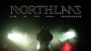 NORTHLANE - Live at the Roundhouse (FULL HD CONCERT)