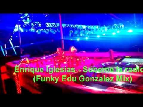 Enrique Iglesias   Súbeme la radio    Funky Edu Mix