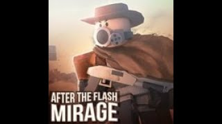 After the Flash Mirage Roblox