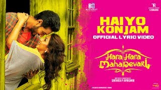HAIYO KONJAM Official Lyric Hara Hara Mahadevaki | Gautham ,Nikki | Santhosh