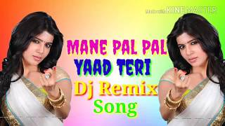 Mane Pal Pal Yaad Teri DJ remix song present by DON5 TV