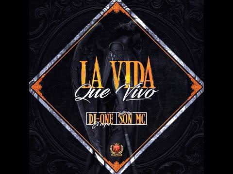 Di-One El Capo - La Vida Que Vivo Ft. SonMc (Video Lirycs Oficial)