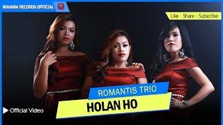 ROMANTIS TRIO - HOLAN HO | LAGU BATAK TERBARU