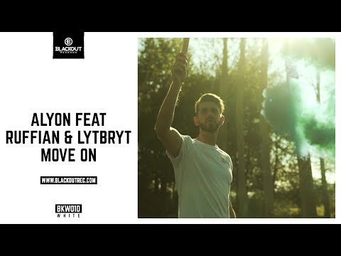 Alyon Feat Ruffian & Lytbryt - Move On (Official Video)