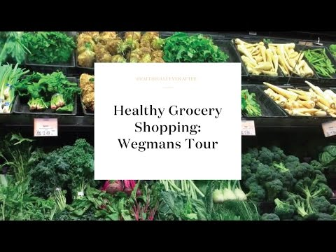Wegmans Grocery Tour: Healthy Eating
