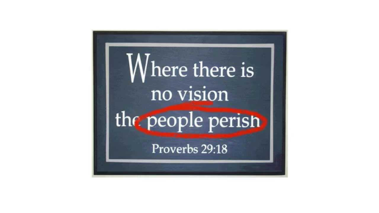 a man without vision shall perish