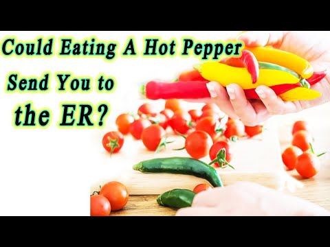 Could Eating A Hot Pepper Send You To The ER