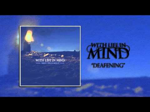 """With Life in Mind - New Song 2012 """"Deafening"""""""