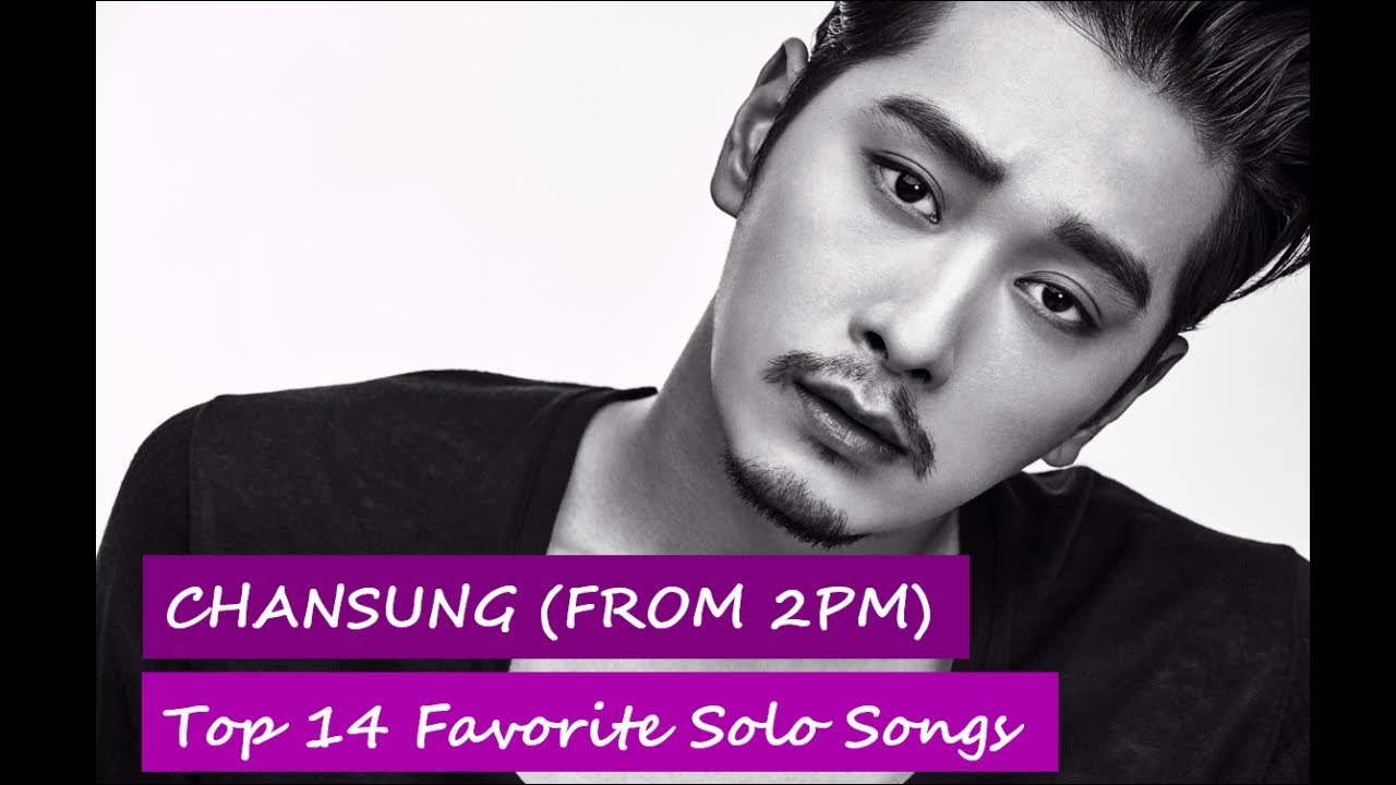 Top 14 Favorite Chansung (from 2PM) Solo Songs | October 2018