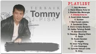 19 Lagu Terbaik Dari Tommy J  Pisa    Tembang Kenangan Populer HD