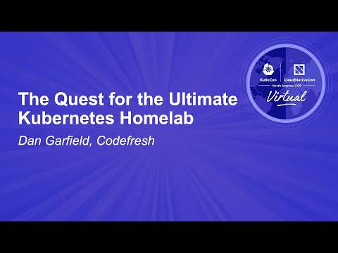 The Quest for the Ultimate Kubernetes Homelab - Dan Garfield, Codefresh