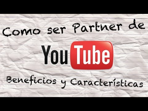 Como lograr ser Partner de YouTube - Beneficios y Caracter�sticas