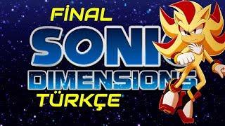 Sonic Dimensions Türkçe Bölüm 4-Süper Shadow FİNAL