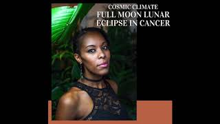 Cosmic Climate: Full Moon Lunar Eclipse in Cancer