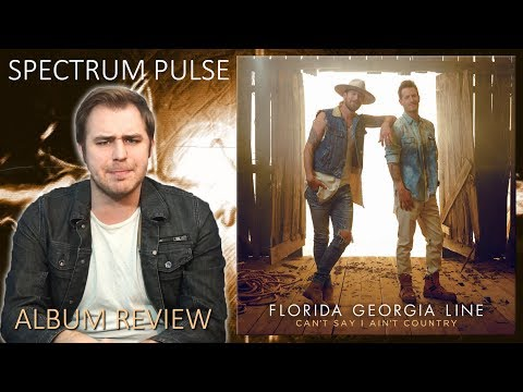 Florida Georgia Line - Can't Say I Ain't Country - Album Review