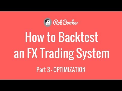 How to Backtest a Forex Trading System, Part 3 - Optimization