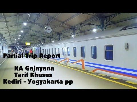 PARTIAL TRIP REPORT Naik KA Gajayana Tarif Khusus Kediri - Yogyakarta pp. PART 1