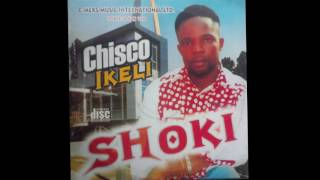 Chisco Ikeli Umuleri - Shoki - Igbo Highlife Music FULL ALBUM 2017