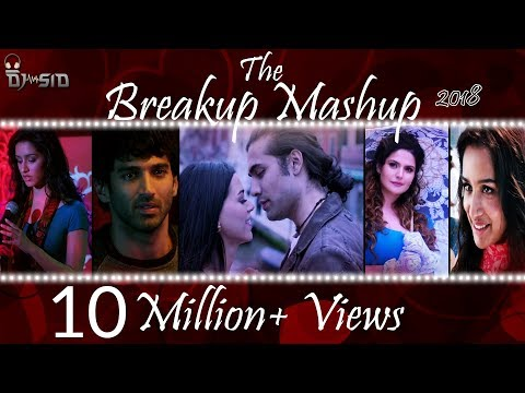 Breakup Mashup 2018 | Best Bollywood Mashup| DJ SID | Official Mashup |