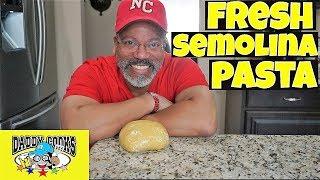 How to make Fresh Semolina Pasta Dough