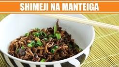 Receita de Shimeji na Manteiga - Como fazer Shimeji