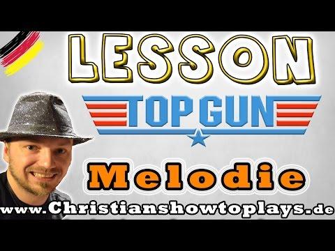 ★Top Gun Melodie/Anthem   E Gitarren Tutorial [Deutsch] Tabs+Overhead Cam★