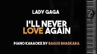 I'll Never Love Again - Lady Gaga (Piano Karaoke version)