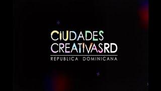 Lanzamiento Ciudades Creativas RD