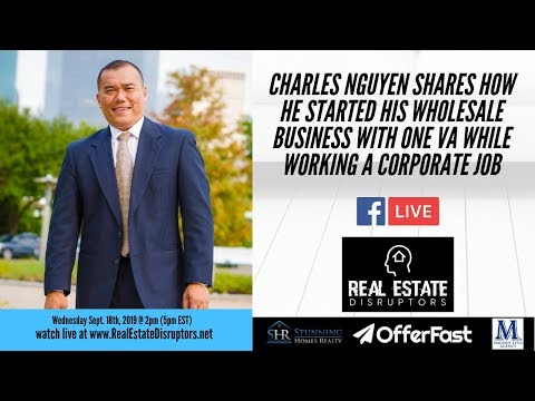 Charles Nguyen Shares How He Started His Wholesale Business With One VA While Working A Corporate Jo