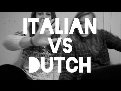ITALIAN VS. DUTCH