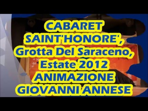 CABARET - SAINT'HONORE', Grotta Del Saraceno, Estate 2012 - ANIMAZIONE GIOVANNI ANNESE