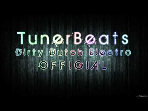 TunerBeats Dirty Dutch Electro [OFFICIAL]
