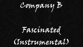 Company B - Fascinated (Instrumental)