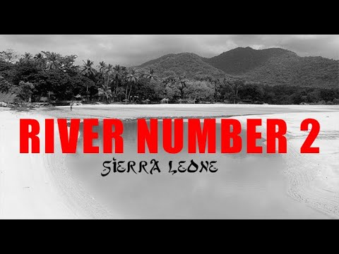 Sierra Leone - Lakka, River No2 & Tokeh Beach