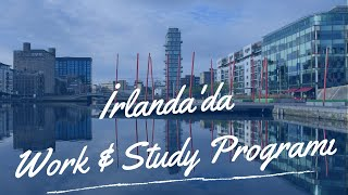 İrlanda'da Work & Study Programı ve Çalışma İzni