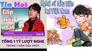Em gì ơi ra mắt Jack K-icm Top 1 nghệ sĩ đầu tiên đạt 1 tỷ lượt nghe trên zing mp3