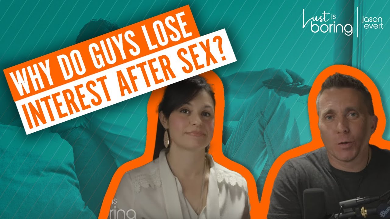 Why do guys lose interest in a relationship after sex